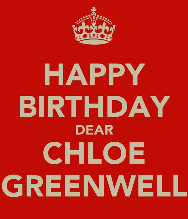 HAPPY BIRTHDAY DEAR CHLOE GREENWELL