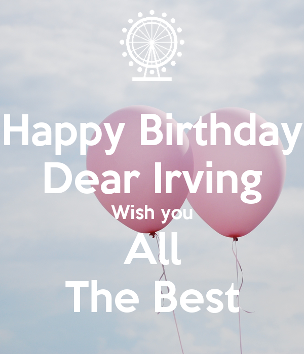 Happy Birthday Dear Irving Wish You All The Best Poster
