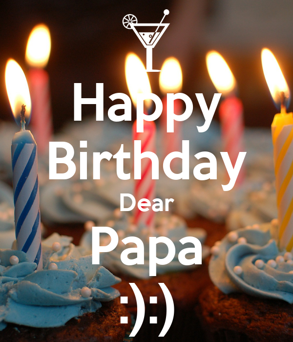Happy Birthday Dear Papa Poster Amy Keep Calm O Matic
