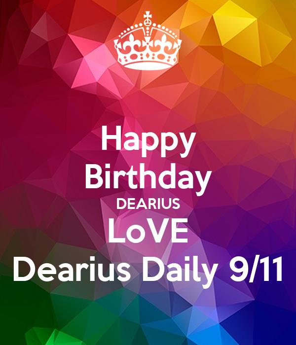 Happy Birthday DEARIUS LoVE Dearius Daily 9/11