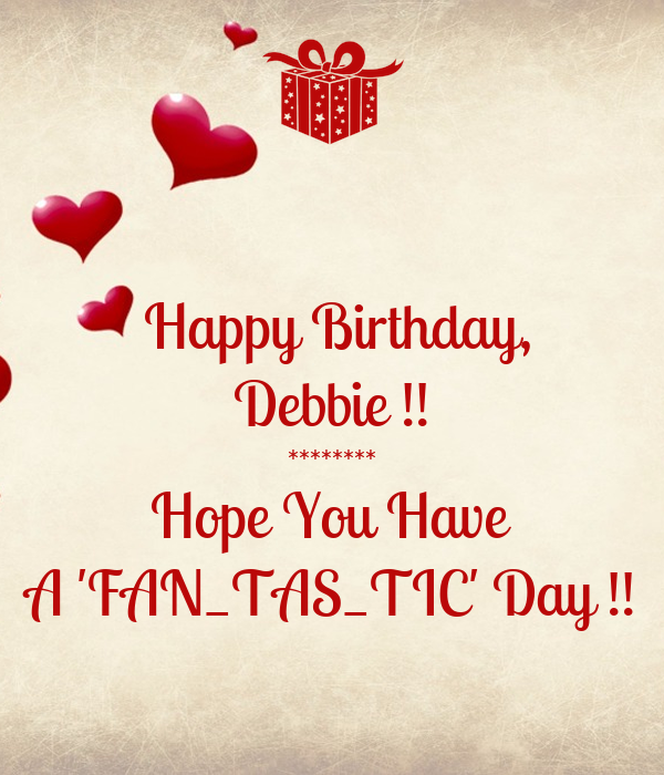 Happy Birthday, Debbie !! ******** Hope You Have A 'FAN