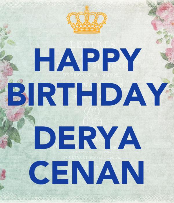 HAPPY BIRTHDAY  DERYA CENAN
