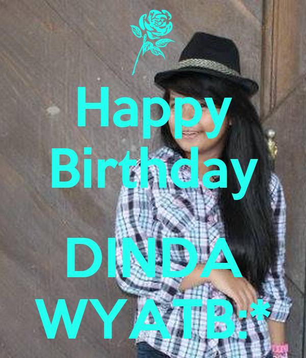 Happy Birthday  DINDA WYATB:*
