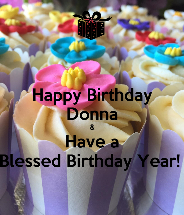 Happy Birthday Donna & Have A Blessed Birthday Year