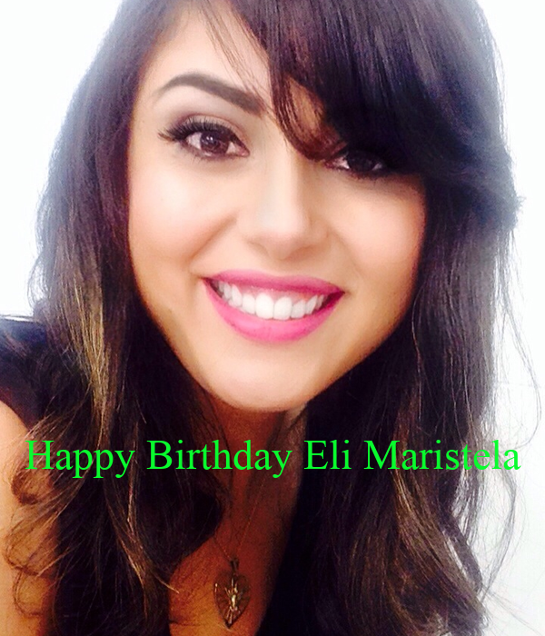 Happy Birthday Eli Maristela