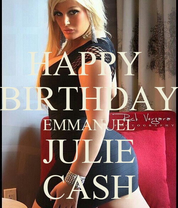 HAPPY  BIRTHDAY EMMANUEL JULIE CASH