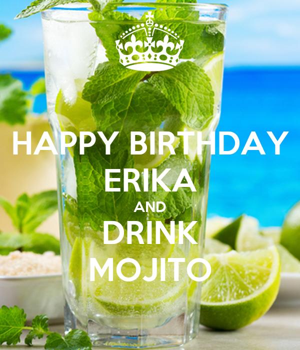 HAPPY BIRTHDAY ERIKA AND DRINK MOJITO