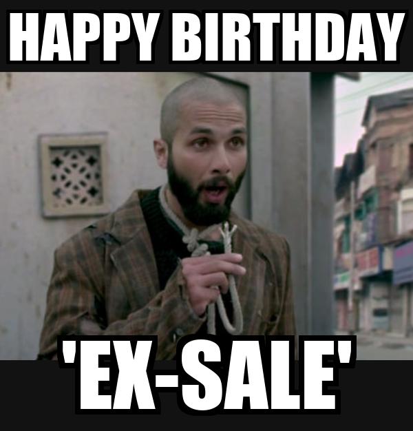 HAPPY BIRTHDAY 'EX-SALE'