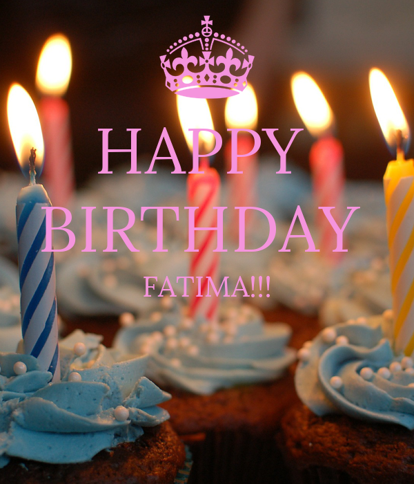 Birthday Cake Pictures With Name Fatima : HAPPY BIRTHDAY FATIMA!!! Poster Cora Keep Calm-o-Matic