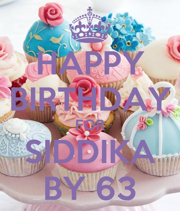 HAPPY BIRTHDAY FOR SIDDIKA BY 63