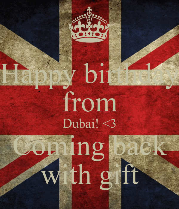 Happy birthday from Dubai! <3 Coming back with gift