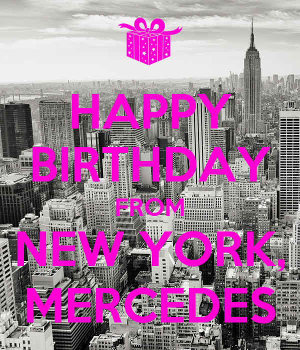 HAPPY BIRTHDAY FROM NEW YORK, MERCEDES Poster