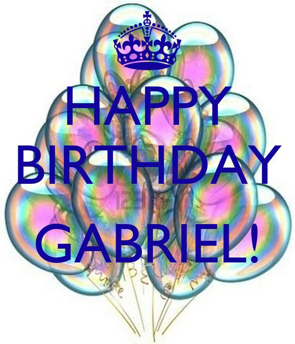 HAPPY BIRTHDAY  GABRIEL!