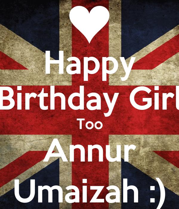 Happy Birthday Girl Too Annur Umaizah :)