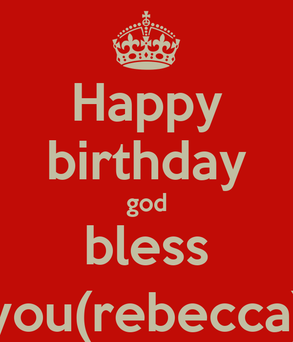 Happy Birthday God Bless You(rebecca) Poster