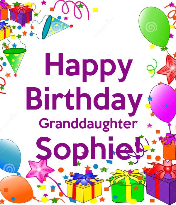 Happy Birthday Granddaughter Sophie! Poster   Grandma & Grandpa   Keep ...