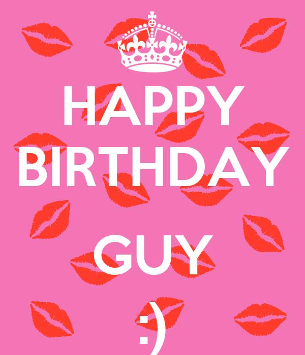happy birthday guy poster berrak keep calmomatic