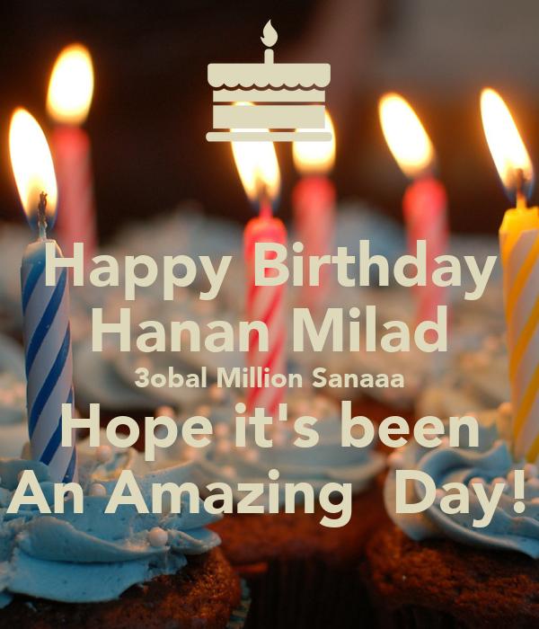 Happy Birthday Hanan Milad 3obal Million Sanaaa Hope it's been An Amazing  Day!