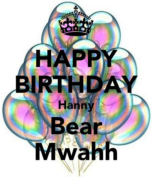 HAPPY BIRTHDAY Hanny Bear Mwahh