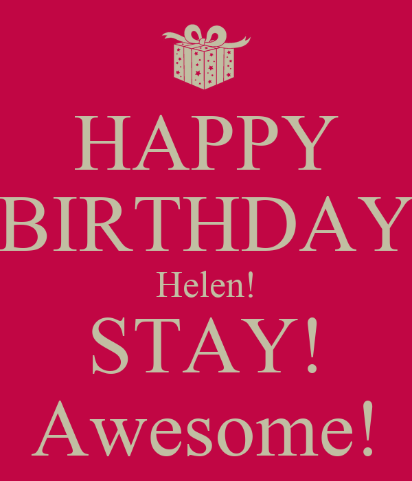 Happy Birthday Helen Stay Awesome Poster Chris Keep