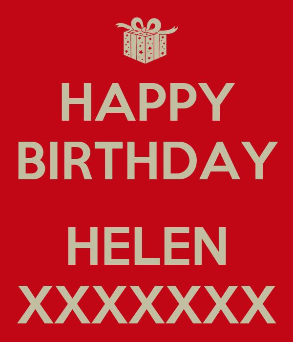HAPPY BIRTHDAY  HELEN XXXXXXX