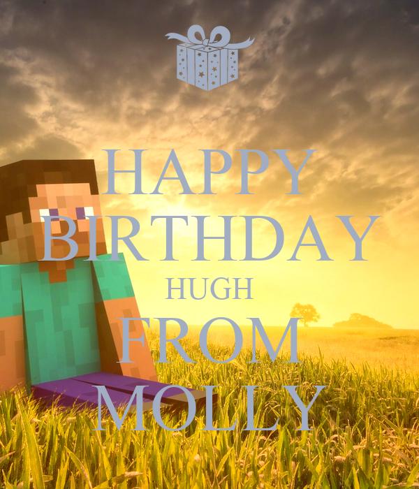 HAPPY BIRTHDAY HUGH FROM MOLLY