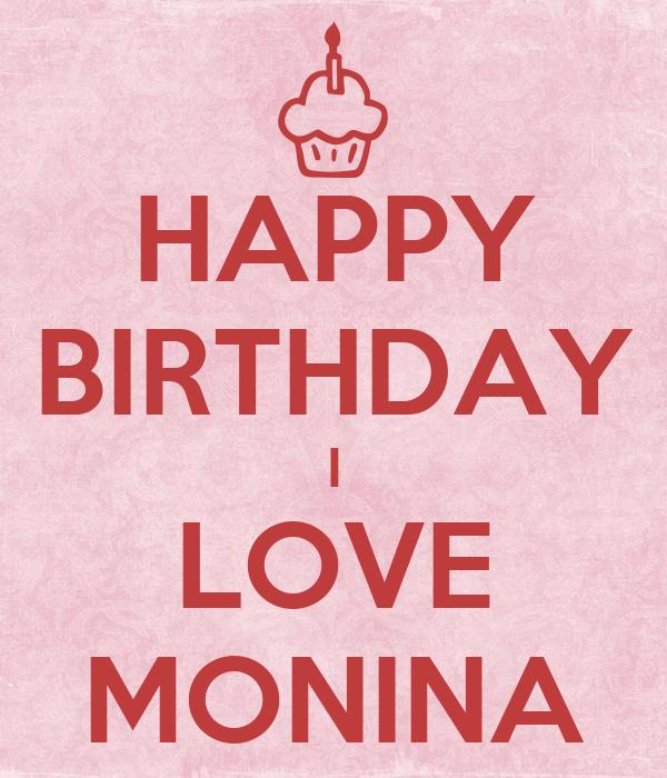 HAPPY BIRTHDAY I LOVE MONINA