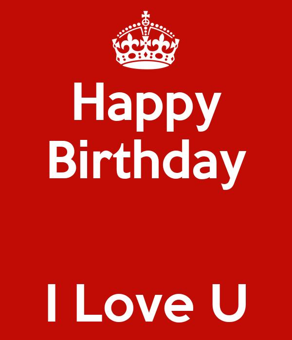 Happy Birthday   I Love U