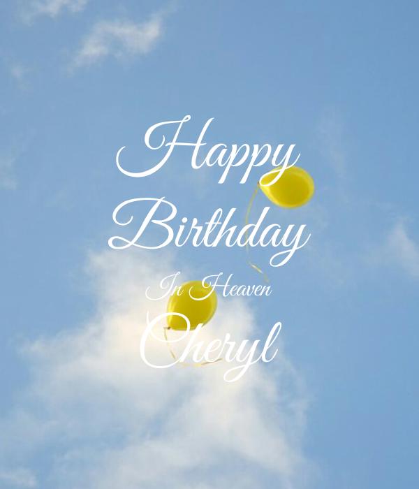 Happy Birthday In Heaven Cheryl Poster Sandy K Keep Calm O Matic