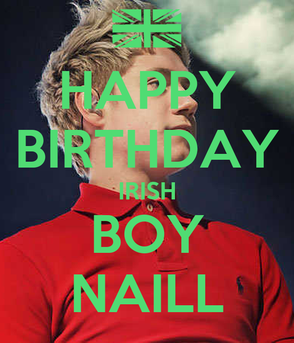 HAPPY BIRTHDAY IRISH BOY NAILL