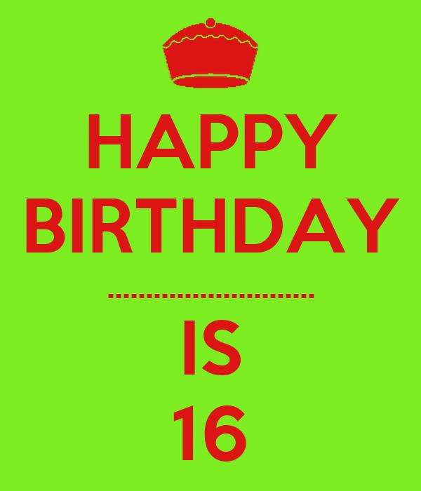 HAPPY BIRTHDAY ........................... IS 16