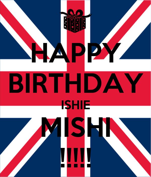 HAPPY BIRTHDAY ISHIE MISHI !!!!!