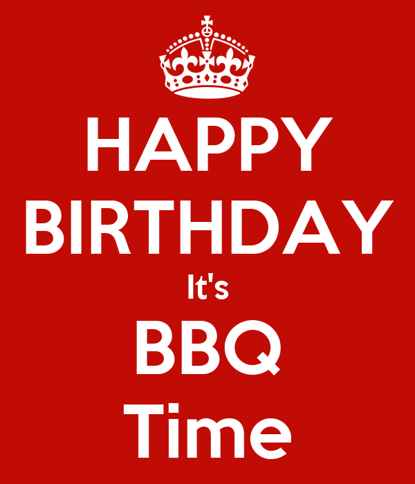 HAPPY BIRTHDAY It's BBQ Time