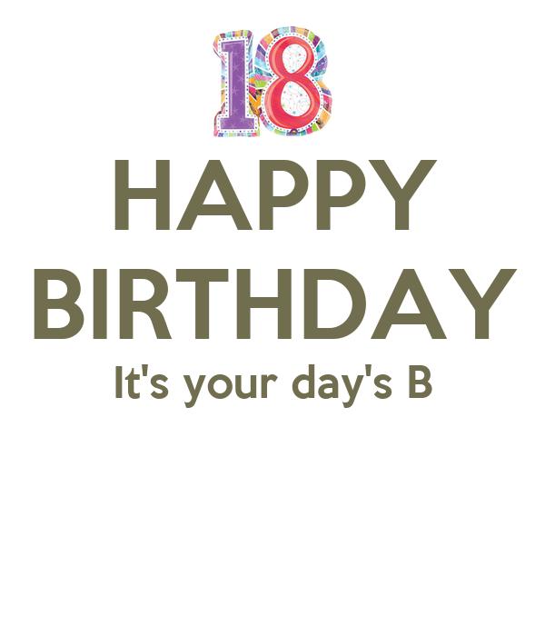 HAPPY BIRTHDAY It's your day's B
