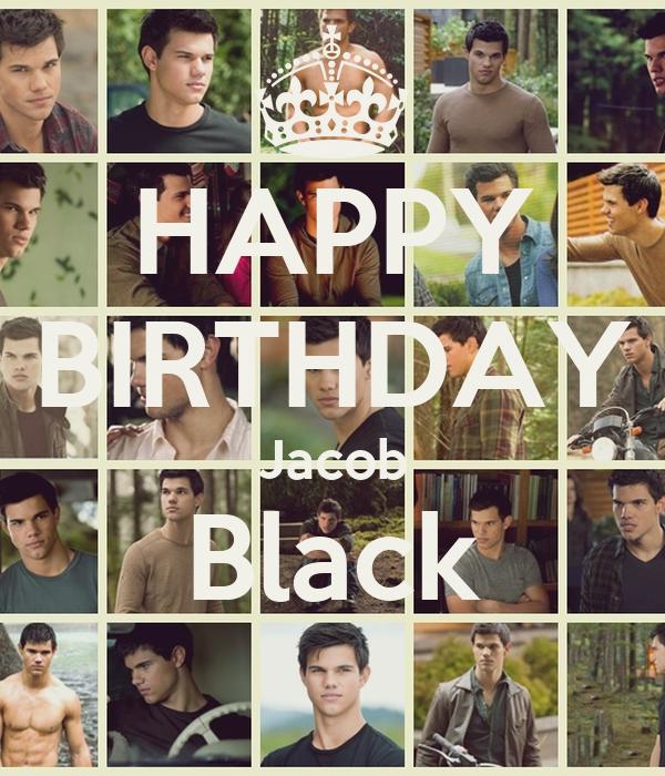 HAPPY BIRTHDAY Jacob Black