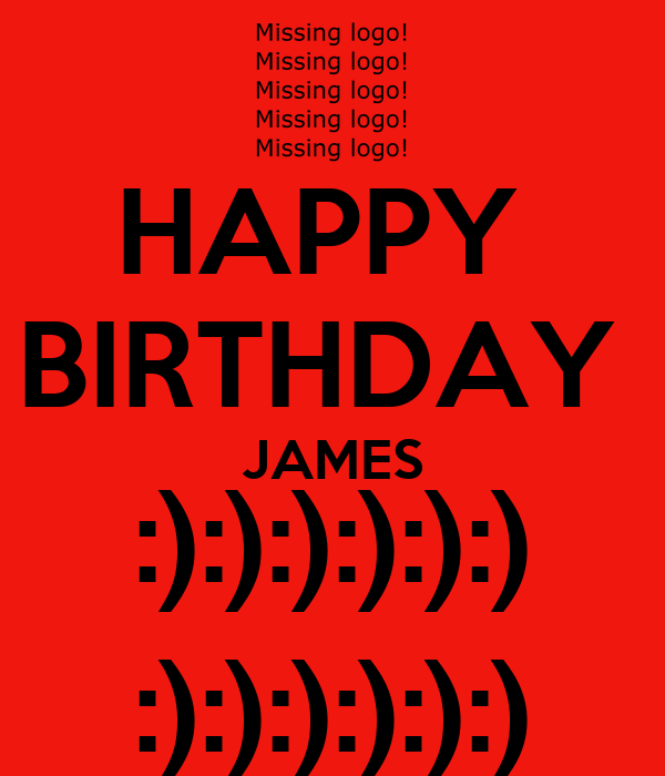 HAPPY  BIRTHDAY  JAMES :):):):):):) :):):):):):)