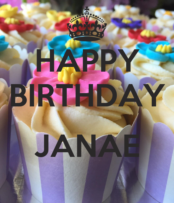 HAPPY BIRTHDAY  JANAE