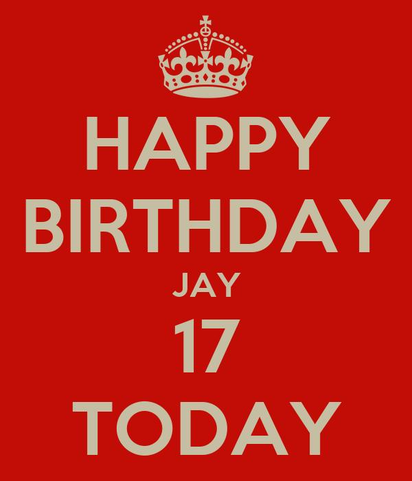 HAPPY BIRTHDAY JAY 17 TODAY