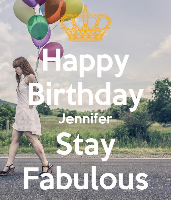 Happy Birthday Jennifer Stay Fabulous Poster