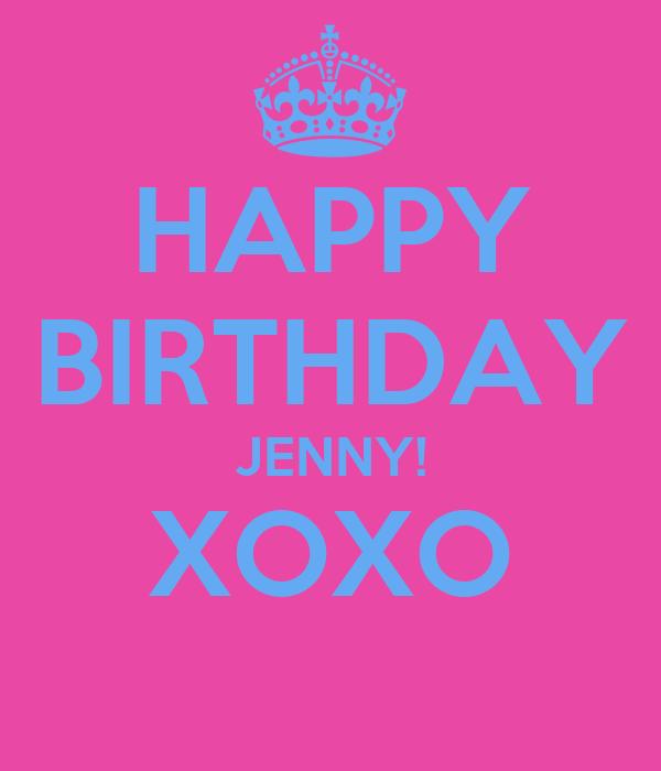 HAPPY BIRTHDAY JENNY! XOXO