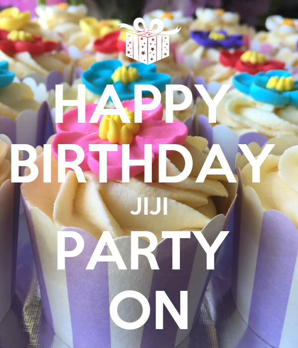 HAPPY  BIRTHDAY  JIJI PARTY  ON