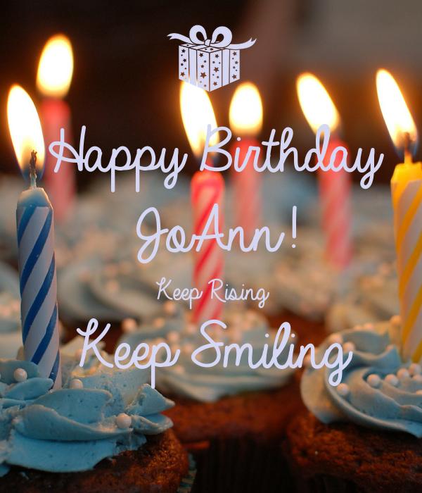 happy birthday joann Happy Birthday JoAnn! Keep Rising Keep Smiling Poster | Kunal  happy birthday joann
