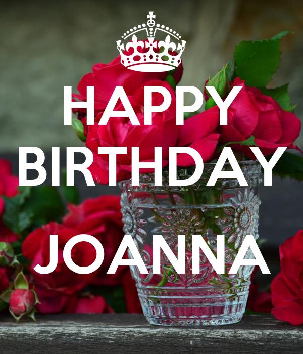 HAPPY BIRTHDAY  JOANNA