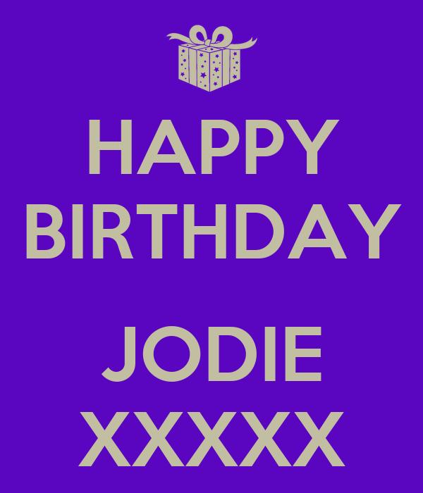 HAPPY BIRTHDAY  JODIE XXXXX