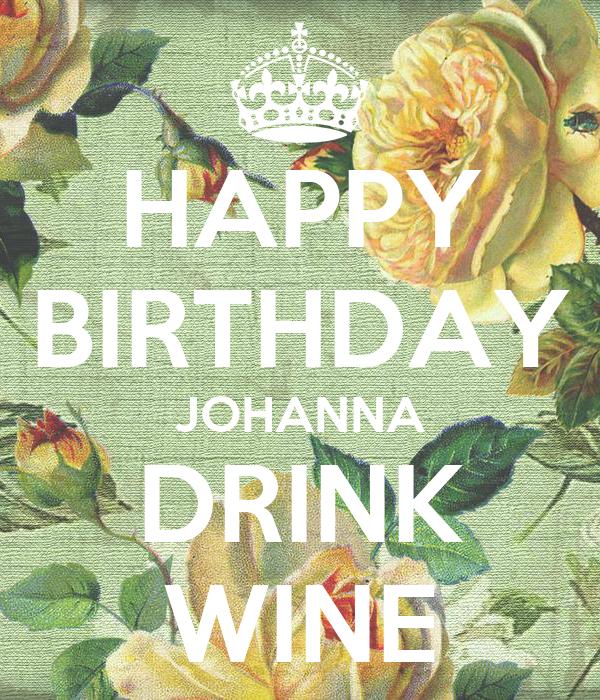 HAPPY BIRTHDAY JOHANNA DRINK WINE Poster