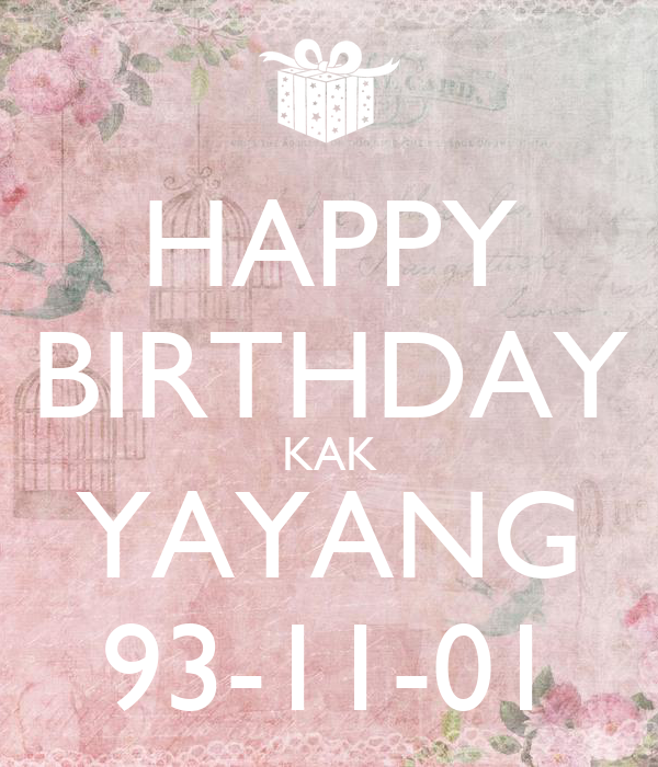 HAPPY BIRTHDAY KAK YAYANG 93-11-01
