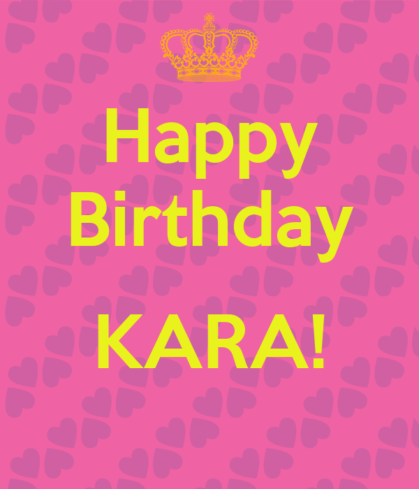 Happy Birthday  KARA!