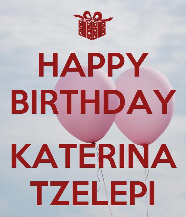 HAPPY BIRTHDAY  KATERINA TZELEPI