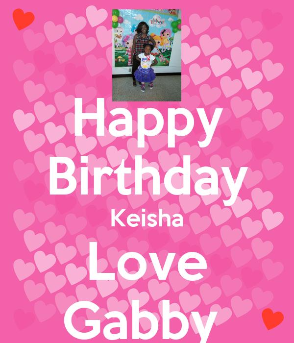 Happy Birthday Keisha Love Gabby