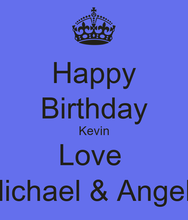 Happy Birthday Kevin Love  Michael & Angela